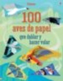 Libro: 100 AVES QUE DOBLAR Y HACER VOLAR - Vvaa