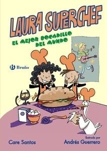 Libro: Laura Superchef: EL MEJOR BOCADILLO DEL MUNDO - Santos, Care