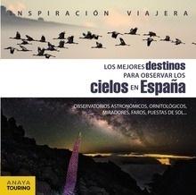 Libro: Los mejores destinos para observar los cielos en España - Paz Saz, José