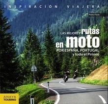 Libro: Las mejores rutas en moto por España, Portugal y todo el Pirineo - Pardo Blanco, Pedro