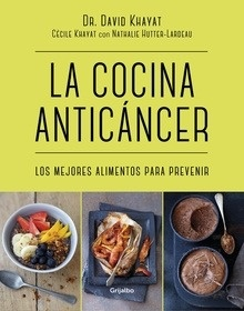 Libro: La cocina anticáncer 'Los mejores alimentos para prevenir' - Khayat, Dr. David