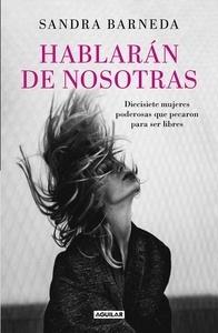 Libro: Hablarán de nosotras '21 mujeres poderosas que pecaron para ser libres' - Barneda, Sandra