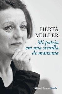Libro: Mi patria era una semilla de manzana - Müller, Herta