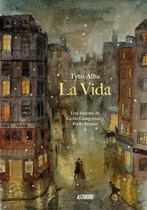 Libro: La vida. Una historia de Carles Casagemas y Pablo Picasso - Tyto Alba