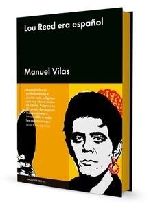 Libro: Lou Reed era español - Vilas, Manuel