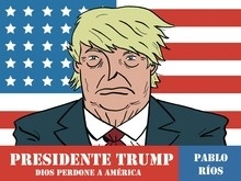 Libro: Presidente Trump 'Dios perdone a América' - Rios, Pablo