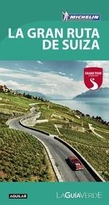 Libro: La Gran Ruta de Suiza (La Guía verde 2017) - Michelin