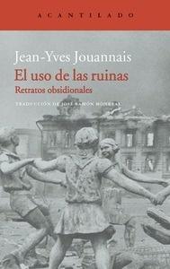 Libro: El uso de las ruinas - Jouannais, Jean-Yves