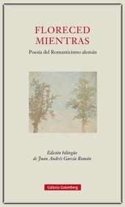 Libro: Floreced mientras 'Poesía del Romanticismo alemán' -