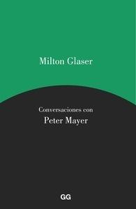 Libro: Milton Glaser. Conversaciones con Peter Mayer - Glaser, Milton
