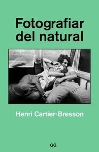 Libro: Fotografiar del natural - Cartier Bresson, Henri