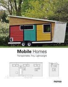 Libro: Mobile Homes. Transportable, Tiny, Lightweight - Instituto Monsa De Ediciones S.A.