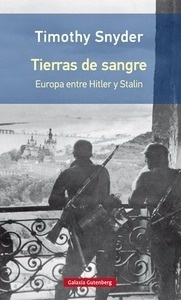 Libro: Tierras de sangre 'Europa entre Hitler y Stalin' - Snyder, Timothy