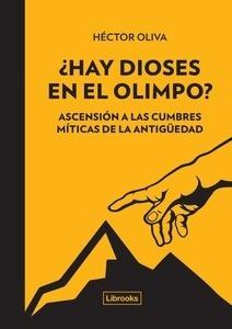 Libro: ¿Hay dioses en el Olimpo? 'Ascensión a las cumbres míticas de la antigüedad' - Oliva, Héctor