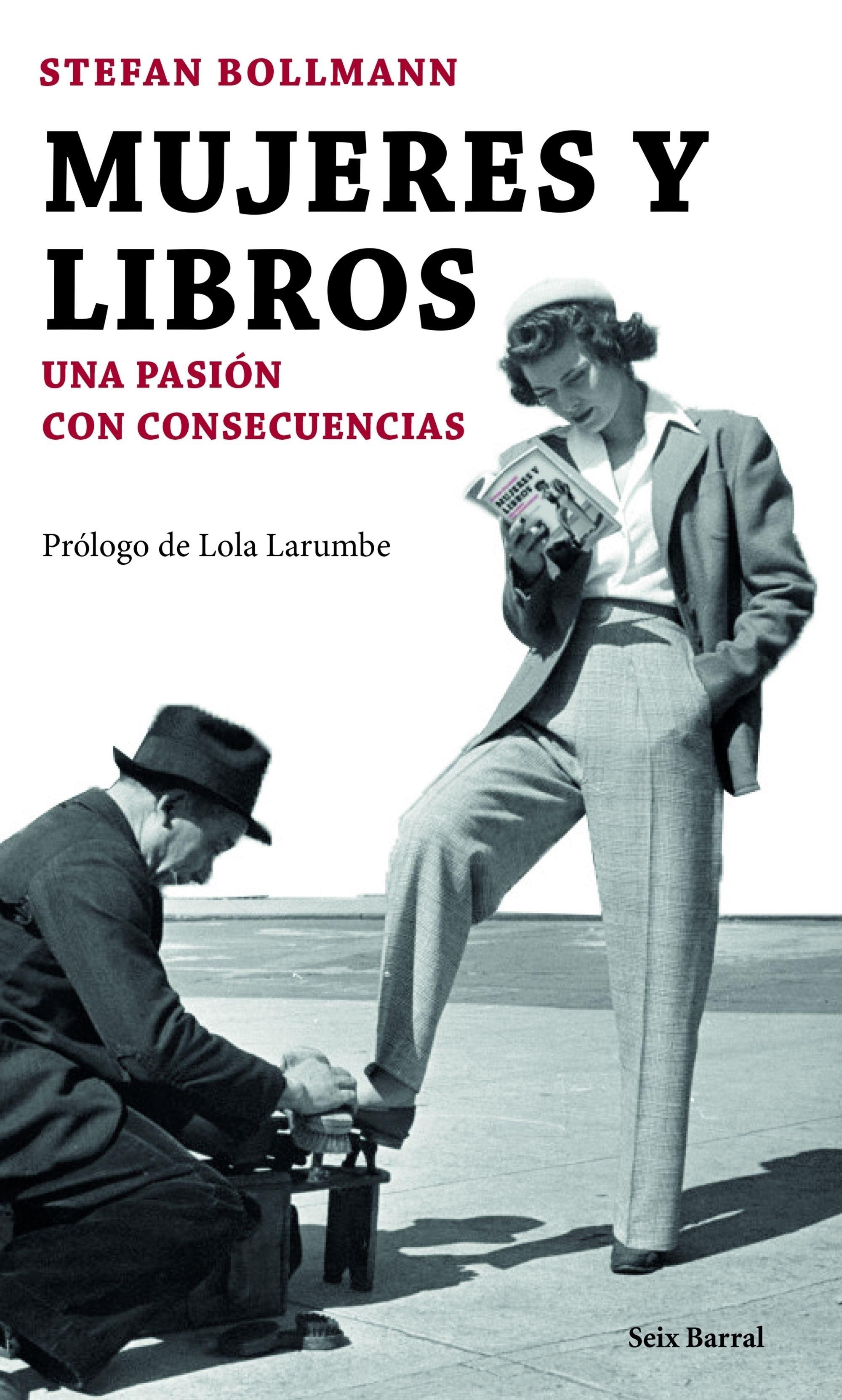 Libro: Mujeres y libros 'Una pasión con consecuencias' - Bollmann, Stefan