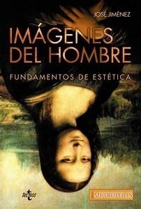 Libro: Imágenes del hombre 'Fundamentos de Estética' - Jimenez, Jose: