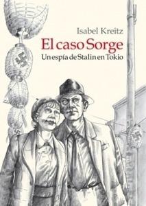 Libro: El caso Sorge 'un espía de Stalin en Tokio' - Kreitz, Isabel