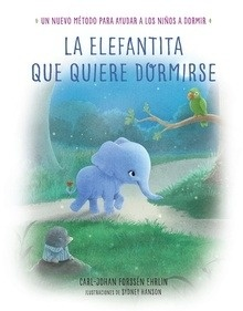 Libro: La elefantita que quiere dormirse 'Un nuevo método para ayudar a los niños a dormir' - Forssén Ehrlin, Carl-Johan