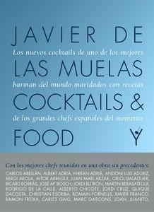 Libro: Cocktails and Food 'Los nuevos cocktails de uno de los mejores bartenders del mundo marinados con recetas de los grandes chefs españoles del momento' - Javier de las Muelas
