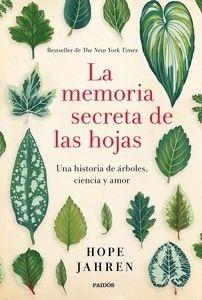 Libro: La memoria secreta de las hojas 'Una historia de árboles, ciencia y amor' - Jahren, Hope