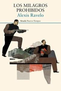 Los milagros prohibidos - Ravelo, Alexis