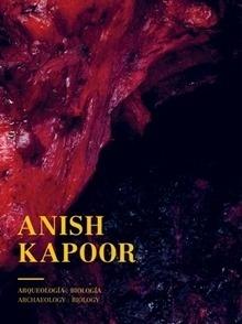 Libro: Anish Kapoor. Arqueología. Biología - Kapoor, Anish