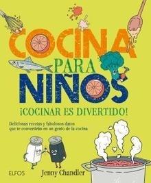 Libro: Cocina para niños ¡Cocinar es divertido! - Chandler, Jenny