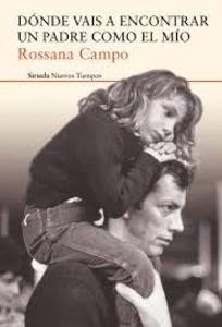 Libro: Dónde vais a encontrar un padre como el mío - Campo, Rossana