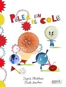 PELEA EN EL COLE - Ingrid Chabbert Y Cécile Bonbon