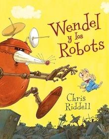 Libro: Wendel y los robots - Chris Riddell