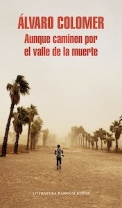 Libro: Aunque caminen por el valle de la muerte - Colomer, Alvaro