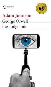 Libro: George Orwell fue amigo mío - Johnson, Adam