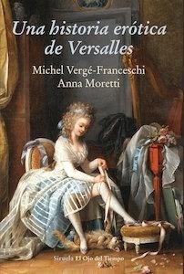 Libro: Una historia erótica de Versalles - Vergé-Franceschi, Michel