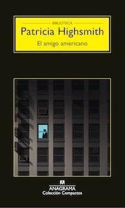 Libro: El amigo americano - Highsmith, Patricia