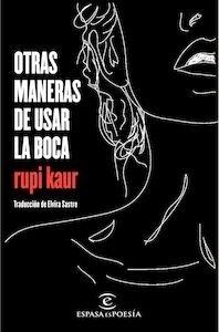 Libro: Otras maneras de usar la boca - Kaur, Rupi