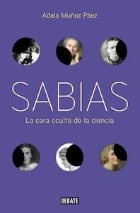 Libro: Sabias 'La cara oculta de la ciencia' - Muñoz Paez, Adela