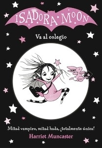 Libro: Isadora Moon va al colegio (Isadora Moon) - Muncaster, Harriet