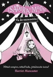 Libro: Isadora Moon va de excursión (Isadora Moon) - Muncaster, Harriet