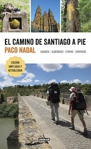 Libro: El Camino de Santiago a pie 'Lugares - Albergues - Etapas - Servicios' - Nadal, Paco