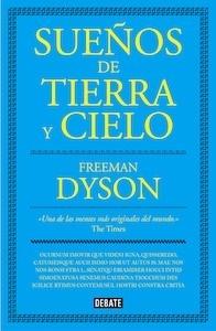 Libro: Sueños de tierra y cielo - Dyson, Freeman