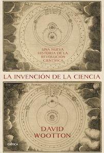 Libro: La invención de la ciencia - Wootton, David