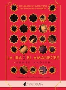 Libro: La ira y el amanecer - Ahdieh, Renée