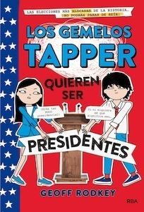 Libro: Los gemelos tapper 3: Quieren ser presidentes - Rodkey , Geoff