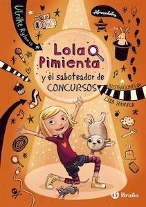 Libro: Lola Pimienta, 3. Lola y el saboteador de concursos - Rylance, Ulrike