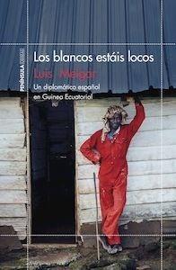 Libro: Los blancos estáis locos - Melgar, Luis
