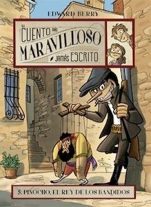 Libro: Pinocho, el rey de los bandidos Vol. 5 'El cuento más maravilloso jamás escrito' - Berry, Edward