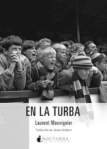 En la turba - Mauvignier, Laurent