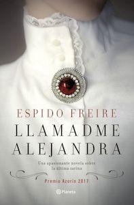 Libro: Llamadme alejandra - Freire, Espido