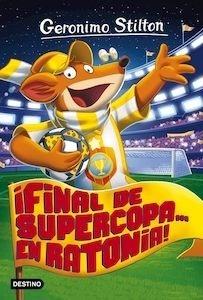 Libro: ¡final de supercopa... en ratonia! - Stilton, Geronimo