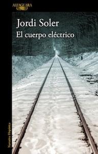 Libro: El cuerpo eléctrico - Soler, Jordi